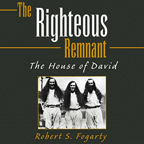 The Righteous Remnant: The House of David audiobook cover art