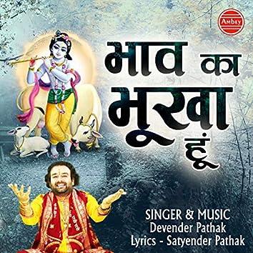 Bhav Ka Bhukha Hu