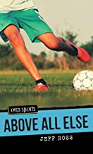 Above All Else (Orca Sports)