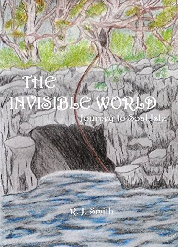 The Invisible World: Journey to Soal Island (The Invisible World Trilogy Book 2)