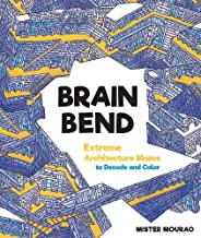 Brain Bend: Extreme Architecture Mazes to Decode and Color [Idioma Inglés]