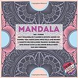 Mandala 200+ pagine - Chi è innamorato è saggio e diventa ancor più saggio, vede nuove cose ogni volta che guarda l'oggetto del suo amore, traendo da ... la sua mente quelle virtù che egli possiede.