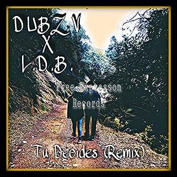 Tu Decides (feat. L.D.B.) (Remix)
