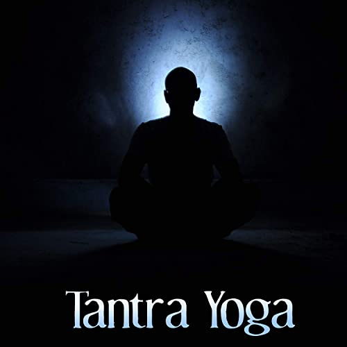 Tantra Yoga - Mystic Sounds of New Age Music for Tantra ...