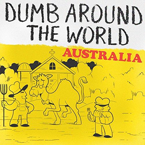 Dumb Around the World: Australia audiobook cover art