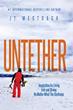 Untether: Inspiration for Living Free and Strong No Matter What the Challenge