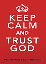 stay calm and trust god