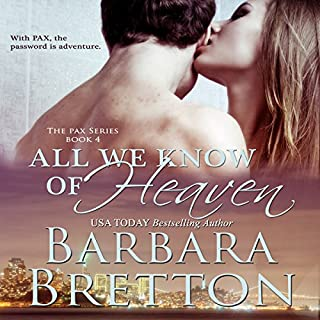All We Know of Heaven (The PAX Series)                   By:                                                                                                                                 Barbara Bretton                               Narrated by:                                                                                                                                 LC Kane                      Length: 5 hrs and 59 mins     4 ratings     Overall 3.8