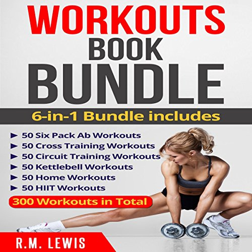 Workouts Ultimate Book Bundle: 6 Manuscripts in 1 - 300 Workouts in Total audiobook cover art