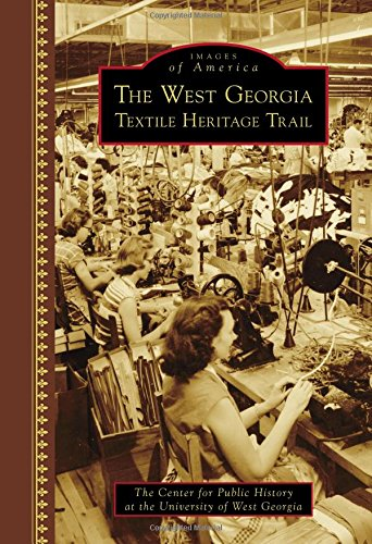 The West Georgia Textile Heritage Trail - Book  of the Images of America: Georgia