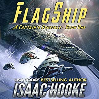 Flagship     A Captain's Crucible, Book 1              By:                                                                                                                                 Isaac Hooke                               Narrated by:                                                                                                                                 Peter Berkrot                      Length: 8 hrs and 39 mins     176 ratings     Overall 4.0