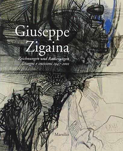 Giuseppe Zigaina. Zeichnungen und Radierungen. Disegni e incisioni 1947 - 2001