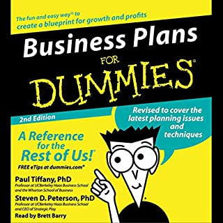 Business Plans for Dummies, Second Edition                   By:                                                                                                                                 Paul Tiffany                               Narrated by:                                                                                                                                 Brett Barry                      Length: 3 hrs and 12 mins     30 ratings     Overall 3.6