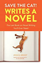Save the Cat! Writes a Novel: The Last Book On Novel Writing You'll Ever Need PDF