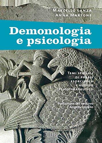 Demonologia E Psicologia Temi Speciali Di Prassi Esorcistica E Ausilio Psicoterapeutico