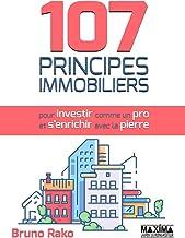 Livres 107 Principes Immobiliers (pour Investir comme un Pro et S'enrichir avec la Pierre) PDF