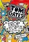 Tom Gates, tome 4 : Trop top ! (pas vrai ?) par Pichon