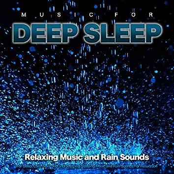 Music For Deep Sleep: Relaxing Music and Rain Sounds For Sleep, Calm Sleep Aid and Soothing Sleeping Music and Rain Sounds For Relaxation