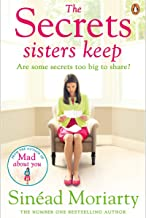 The Secrets Sisters Keep Are Some Secrets Too Big To Share? by Sinead Moriarty - Paperback