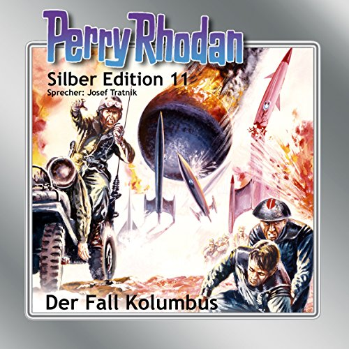 Der Fall Kolumbus (Perry Rhodan Silber Edition 11) cover art