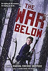 The War Below by Marsha Forchuk Skrypuch