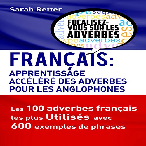 Français: Apprentissage Rapide des Adverbes pour Anglophones [French: Fast Learning of Adverbs for English Speakers] audiobook cover art
