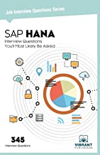 SAP HANA Interview Questions You'll Most Likely Be Asked (Job Interview Questions Series)