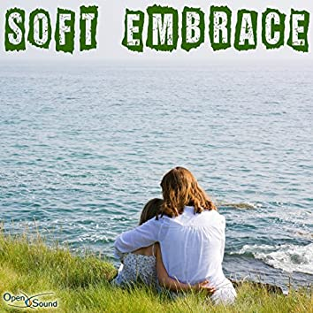 Soft Embrace (Music for Movie)