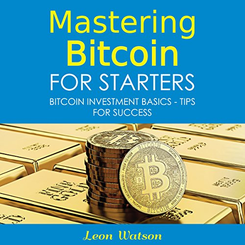Mastering Bitcoin for Starters cover art