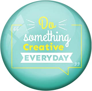 AVI Blue Metal Fridge Magnet with Positive Quotes Do Something Creative Every Day Design MR8001009