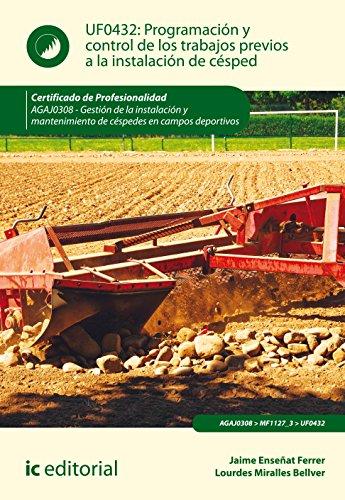 Programación y control de los trabajos previos a la instalación de césped. AGAJ0308 - Gestión de la instalación y mantenimiento de céspedes en campos deportivos