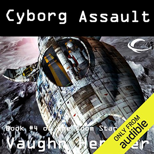 Cyborg Assault     Doom Star, Book 4              By:                                                                                                                                 Vaughn Heppner                               Narrated by:                                                                                                                                 Ely Miles                      Length: 13 hrs and 21 mins     132 ratings     Overall 4.3