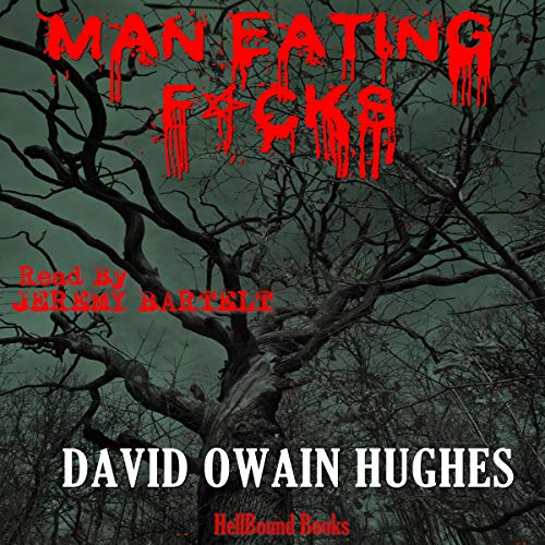 Man Eating F*cks Audiobook By David Owain Hughes cover art