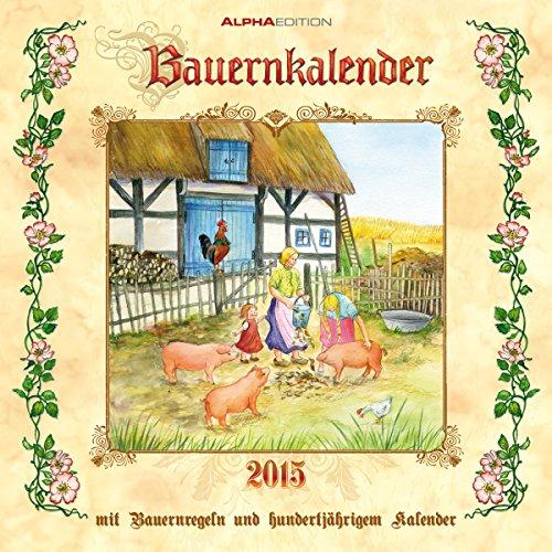 Bauernkalender 2015 - Broschürenkalender (30 x 60 geöffnet) - mit Bauernregeln und 100-jähriger Kalender