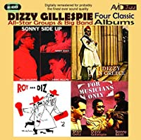 Four Classic Albums (For Musicians Only / Roy And Diz #2 / Sonny Side Up / Dizzy In Greece) by Dizzy Gillespie (1998-01-07)