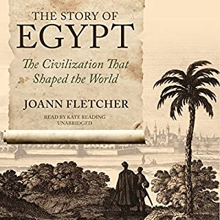The Story of Egypt     The Civilization That Shaped the World              By:                                                                                                                                 Joann Fletcher                               Narrated by:                                                                                                                                 Kate Reading                      Length: 17 hrs and 25 mins     39 ratings     Overall 4.2