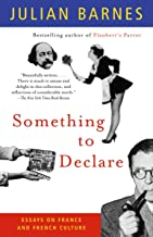 表紙: Something to Declare: Essays on France and French Culture (Vintage International) (English Edition) | Julian Barnes