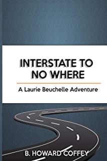 Interstate to No Where: A Laurie Beuchelle Adventure