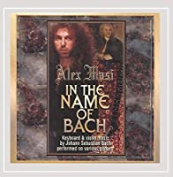 In the Name of Bach by Alex Masi