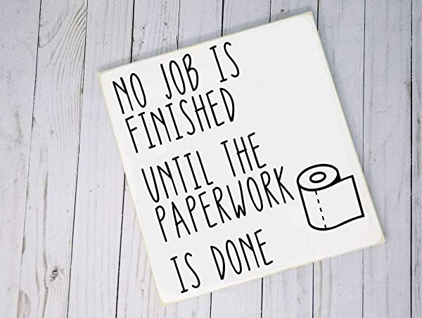 456Yedda Wood Sign No Job Is Finished Until The Paperwork Is Done Funny Bathroom Home Decor Restroom White Elephant Secret Santa Wooden Sign Wooden Signs For Home Decor