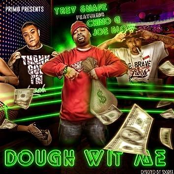 Dough Wit Me (feat. Chino G & Joe Blow)