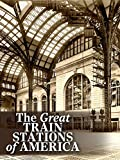 The Great Train Stations of America