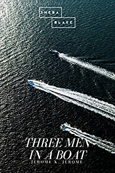 Three Men in a Boat by [Jerome K. Jerome]