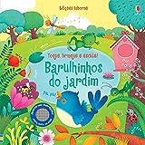 Barulhinhos do jardim : Toque, brinque e escute!