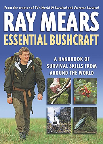 Ray Mears' Essential Bushcraft