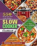 Slow Cooker Cookbook: 550 World Class Slow Cooker Recipes with 3-Week Healthy Meal Plan for Smart People on a Budget