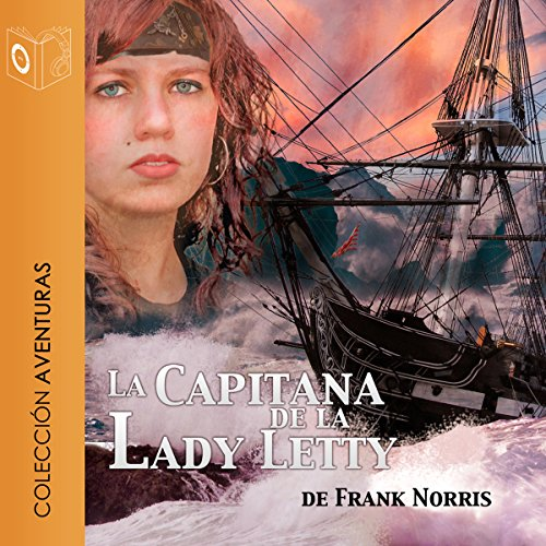 La capitana de la Lady Letty (Dramatizada) [Moran of the 'Lady Letty' (Dramatized)] cover art