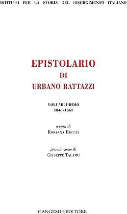 Epistolario di Urbano Rattazzi: Volume primo 1846 - 1861