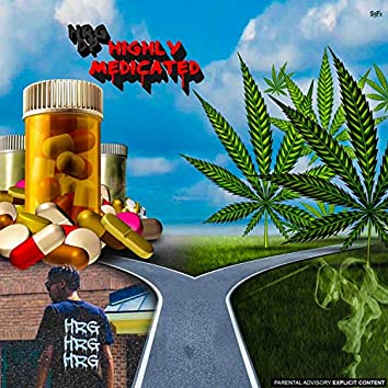 Highly Medicated