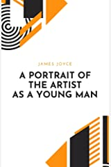 A Portrait of the Artist as a Young Man by James Joyce (English Edition) eBook Kindle